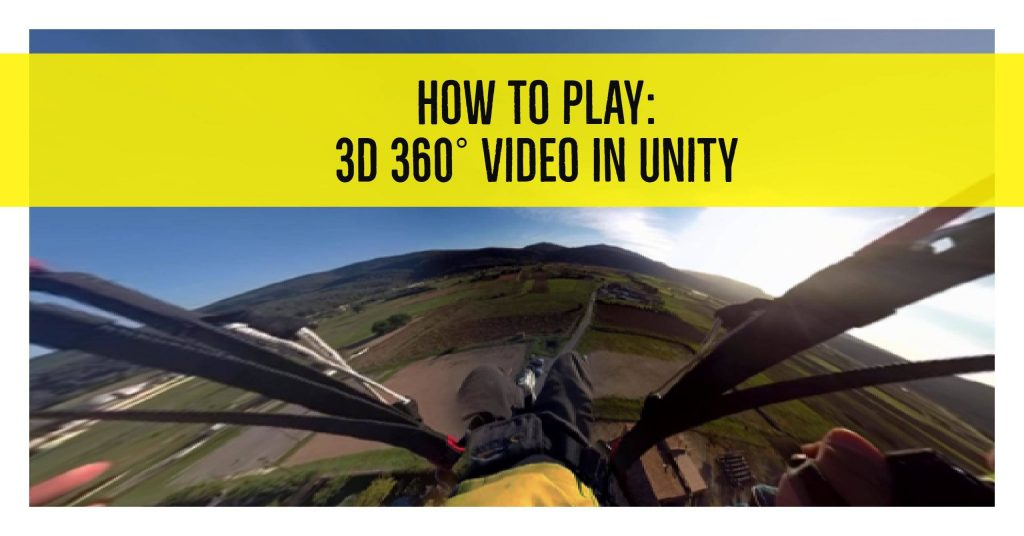How to play Stereoscopic 3D 360 Video in VR with Unity3D