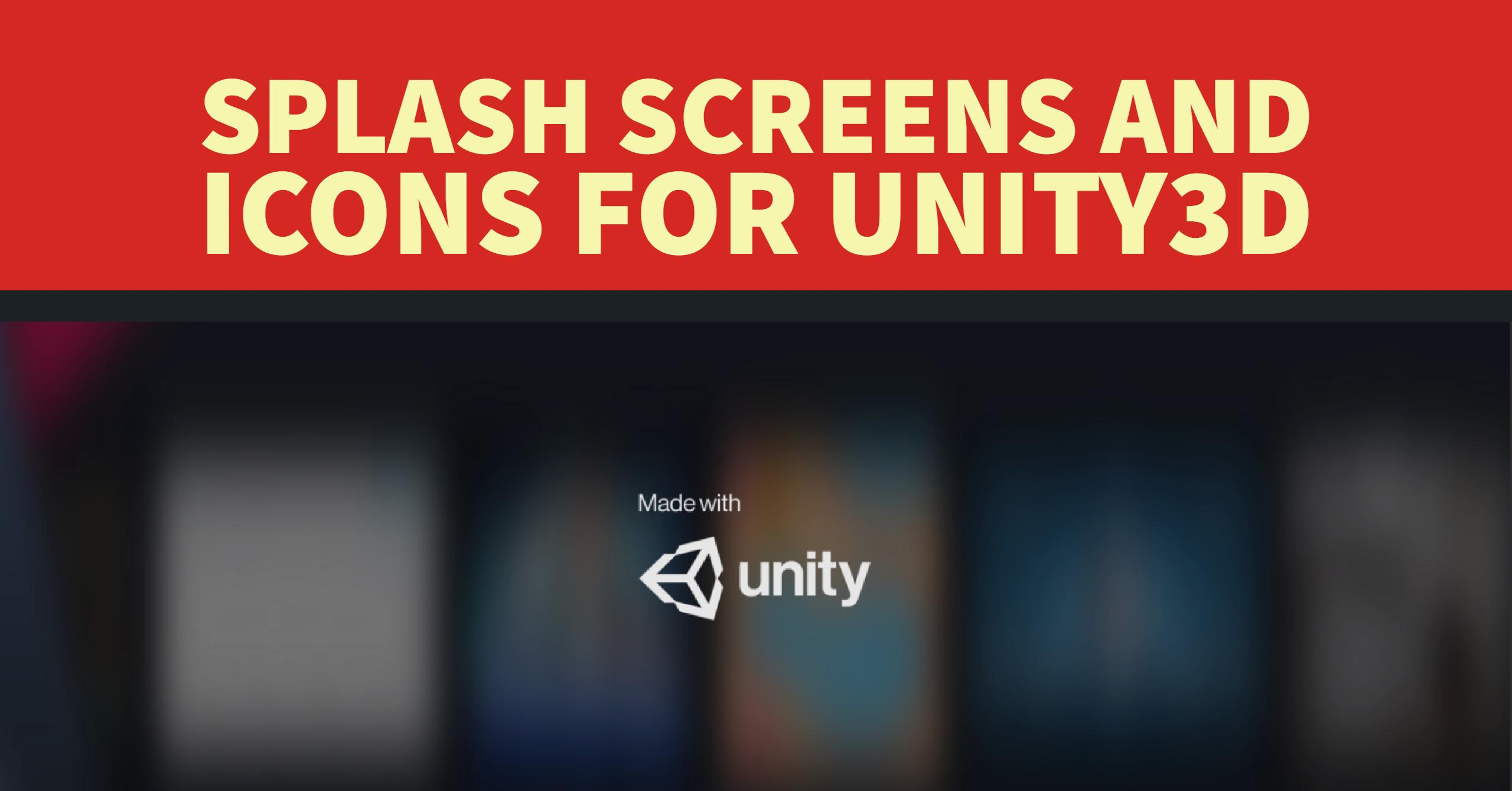 Create & Customize your Unity3D Splash Screen, Icons, and
